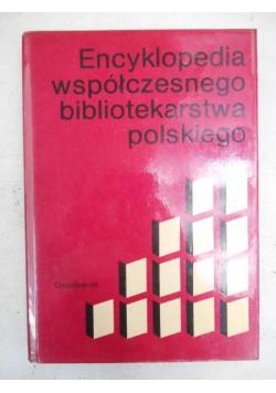 Encyklopedia współczesnego bibliotekarstwa polskiego