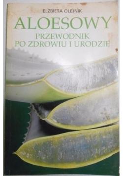 Aloesowy przewodnik po zdrowiu i urodzie