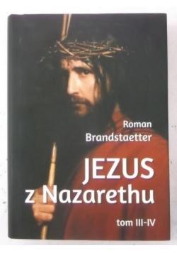 Jezus z Nazarethu, Tom III-IV
