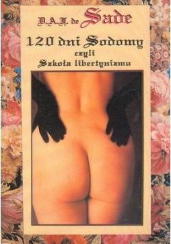 120 dni Sodomy czyli szkoła libertynizmu - Sade Francois Donatien A.     120 dni Sodomy czyli szkoła libertynizmu