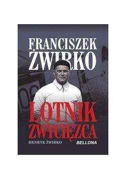 Franciszek Żwirko. Lotnik zwyciezca