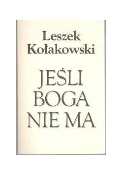Leszek Kołakowski JEŚLI BOGA NIE MA ...