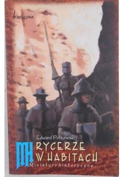 Rycerze w habitach. Miniatury historyczne