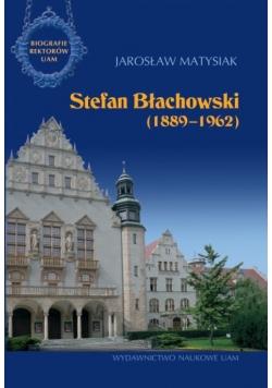 Stefan Błachowski (1889-1962)