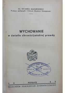 Wychowanie w świetle chrześcijańskiej prawdy, 1937 r.