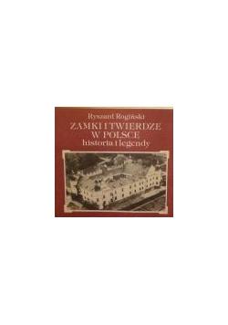 Zamki i twierdze w Polsce: historia i legendy