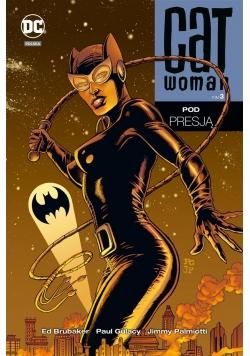 Catwoman T.3 Pod presją