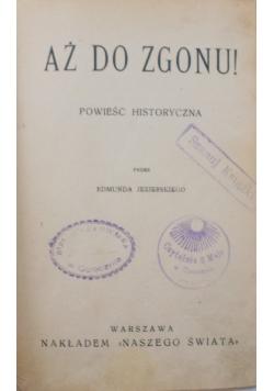 Aż do zgonu, 1913 r.