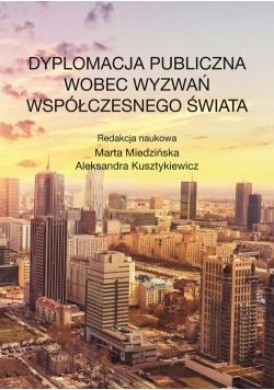Dyplomacja publiczna wobec wyzwań współczesnego świata