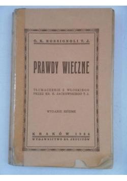 Prawdy wieczne, 1934 r.