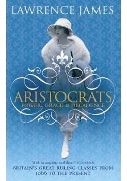 Aristocrats. Power, Grace & Decadence