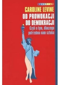 Od prowokacji do demokracji. Czyli o tym,...