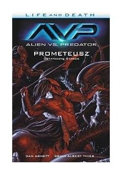 Alien vs. Predator T.4 Life and Death
