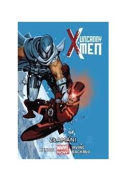 Uncanny X-Men T.2. Złamani