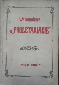 "Wspomnienia o ""Proletariacie"""