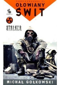 S.T.A.L.K.E.R. - Ołowiany świt