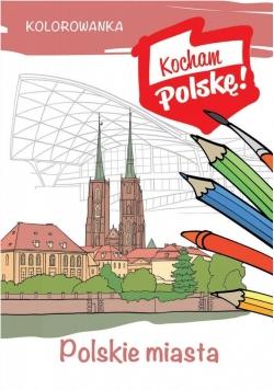 Kolorowanka. Polskie miasta