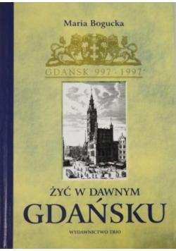 Żyć w dawnym Gdańsku