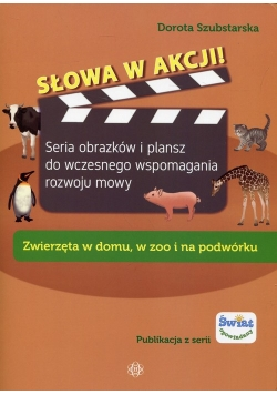 Słowa w akcji Zwierzęta w domu, w zoo i na podwórku