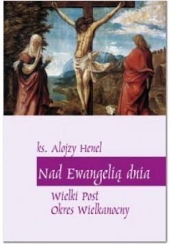 Nad Ewangelią dnia. Wielki Post, Okres Wielkanocny