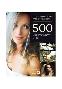 Fotografowanie panien młodych 500 kreatywnych ujęć