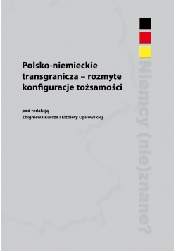 Polsko-niemieckie transgranicza-rozmyte konfiguracje tożsamości