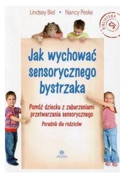 Jak wychować sensorycznego bystrzaka