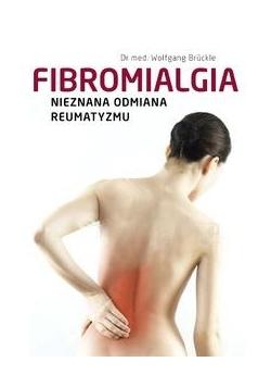 Fibromialgia. Nieznana odmiana reumatyzmu
