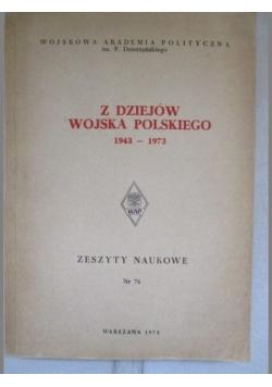 Z dziejów Wojska Polskiego 1943-1973