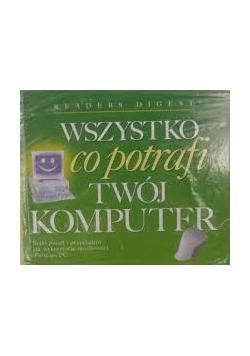 Wszystko co potrafi Twój komputer + Cd, nowa