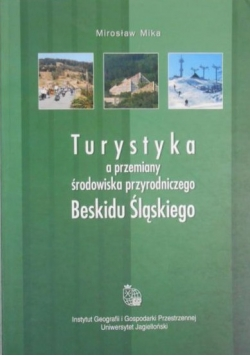 Turystyka a przemiany środowiska przyrodniczego Beskidu Śląskiego