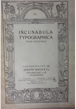 Incunabula Typographica. Pars Secunda, 1923 r.