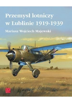 Przemysł lotniczy w Lublinie 1919-1939