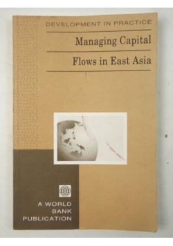 Managing Capital. Flows in East Asia