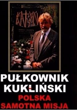 Pułkownik Kukliński. Polska samotna misja