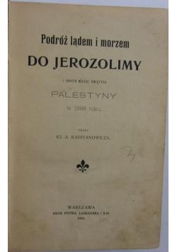Podróż do Jerozolimy 1904r.