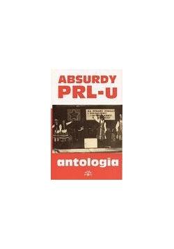 Absurdy PRL-u. Antologia