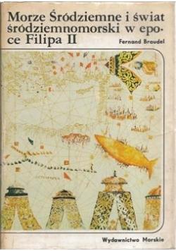 Morze Śródziemne i świat śródziemnomorski w epoce Filipa II