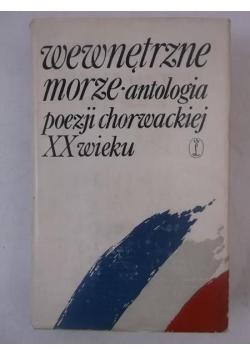 Wewnętrzne morze. Antologia poezji chorwackiej XX wieku