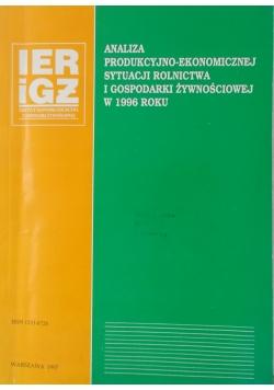 Analiza produkcyjno-ekonomicznej sytuacji rolnictwa i gospodarki żywnościowej w 1996 roku