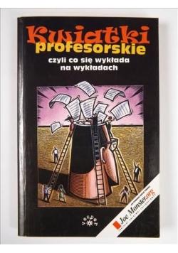 Kwiatki profesorskie czyli Co się wykłada na wykładach.