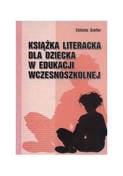 Książka literacka dla dziecka w edukacji wczesnoszkolnej
