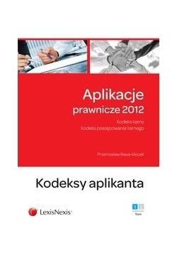 Aplikacje prawnicze 2012 Tom 1 Kodeksy aplikanta