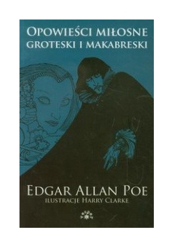 Opowieści miłosne groteski i makabreski, tom 1