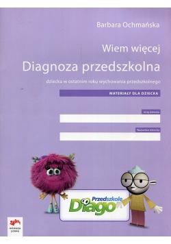 Wiem więcej Diagnoza przedszkolna dziecka w ostatnim roku wychowania przedszkolnego