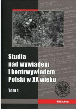 Studia nad wywiadem i konrtwywiadem Polski w XX wieku Tom 1