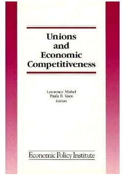 Unions and Economic Competitiveness