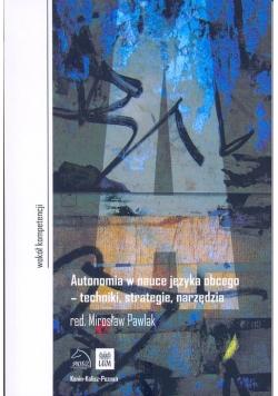 Autonomia w nauce języka obcego - techniki, strategie, narzędzia