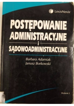 Postępowanie administracyjne i sądowoadministracyjne