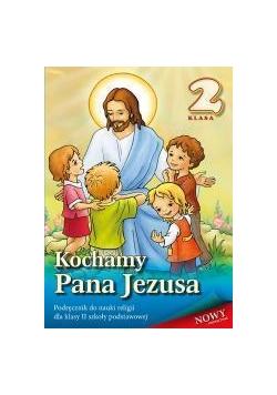Religia SP 2 podr. Kochamy Pana Jezusa WDS